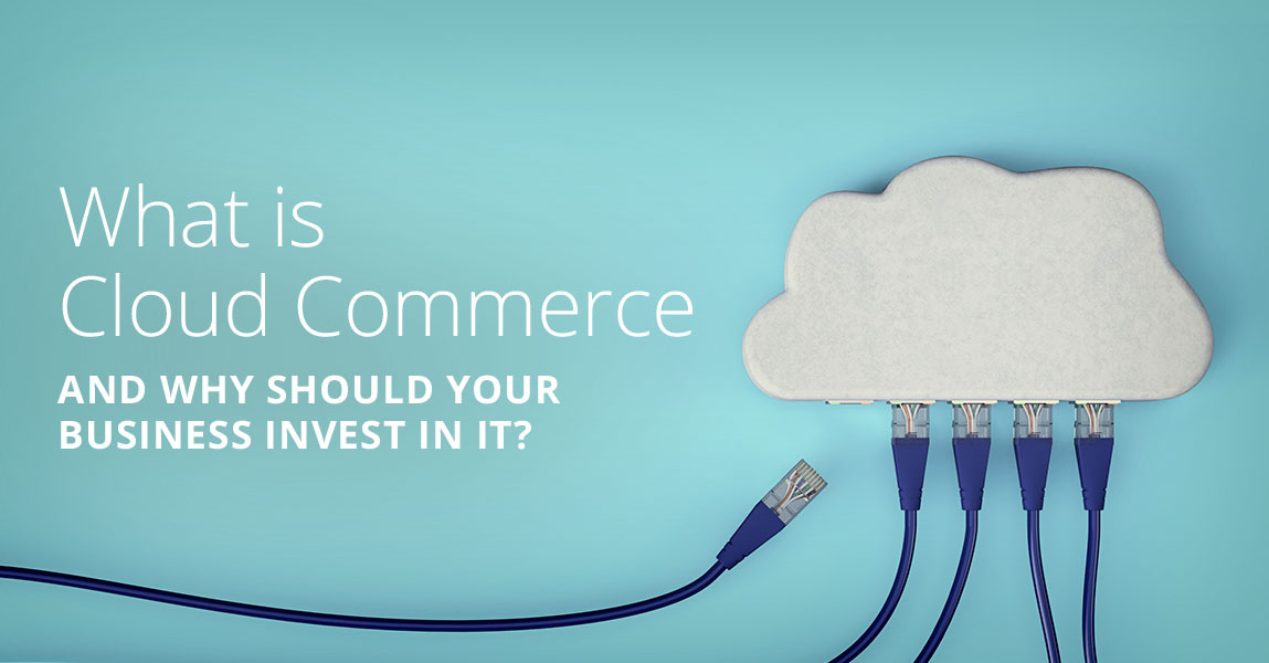 What is a Cloud Commerce Solution?