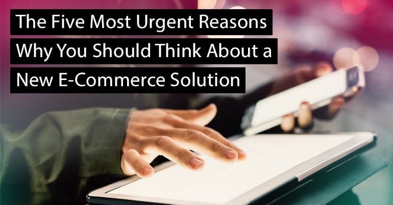 Five-Reasons-Think-About-New-E-Commerce-Solution-1