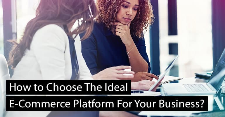 choose-ideal-ecommerce-platform