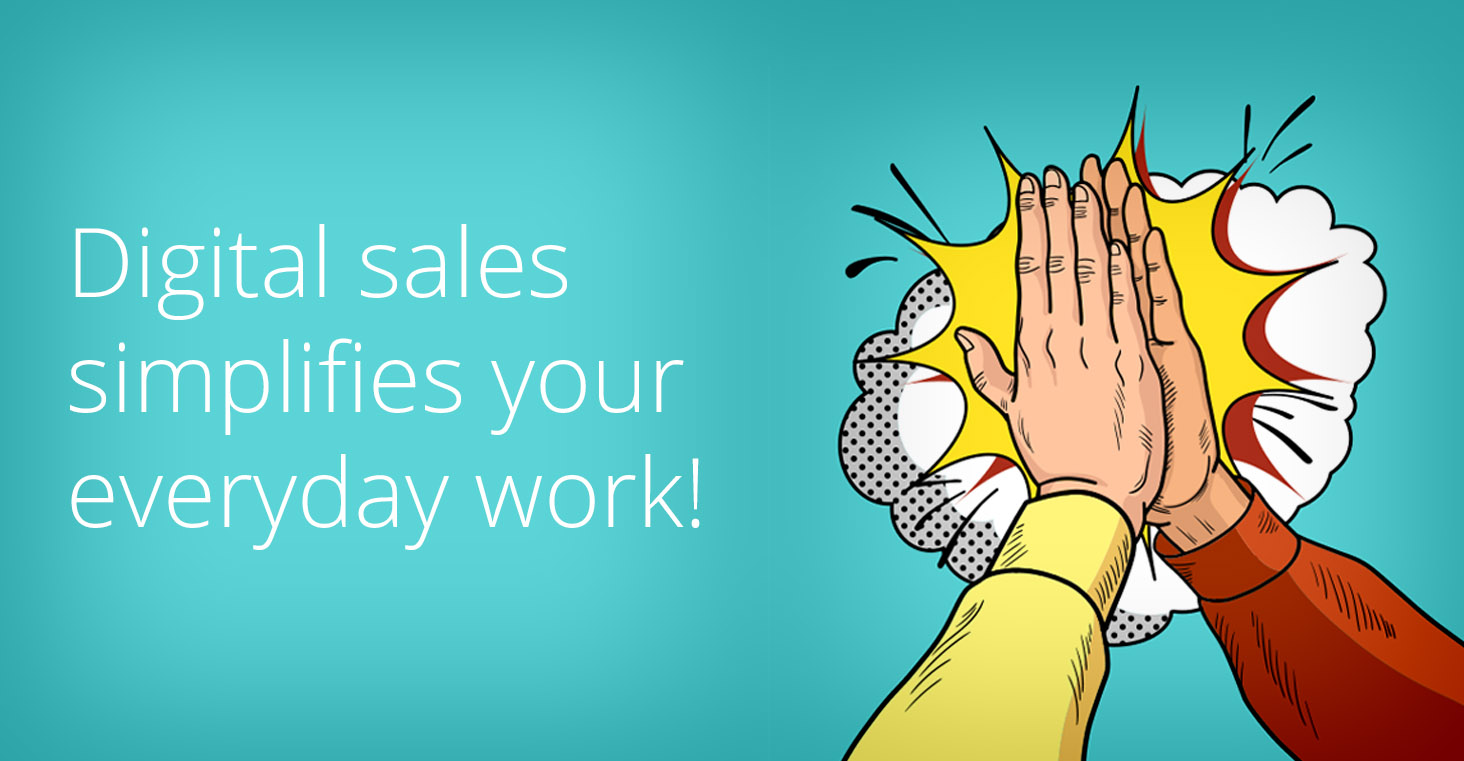 Digital B2B Sales will simplify your work!
