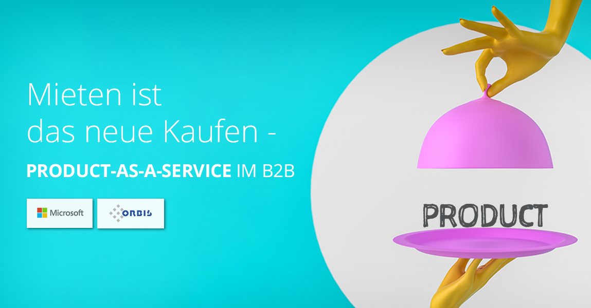 Product-as-a-Service bedeutet, Produkte wie Maschinen zu verleihen, statt zu verkaufen.