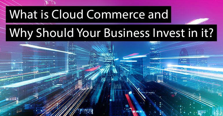 what-is-cloud-commerce-and-why-invest